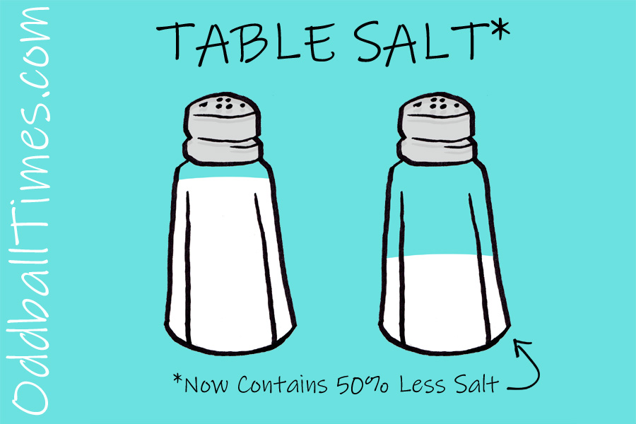 An image of a salt shaker containing 50% less salt. By Oddball Times