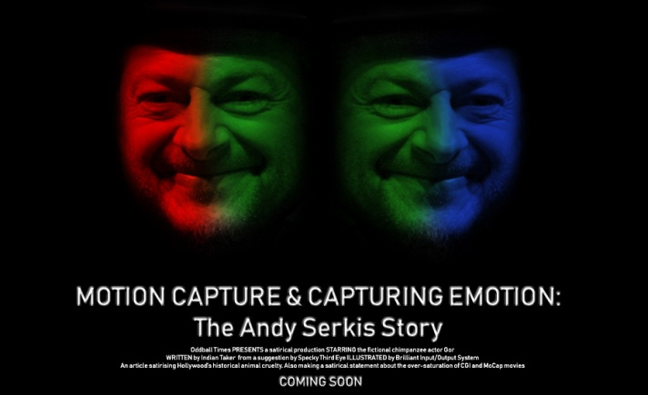 A parody movie poster for an Andy Serkis biopic. By Oddball Times