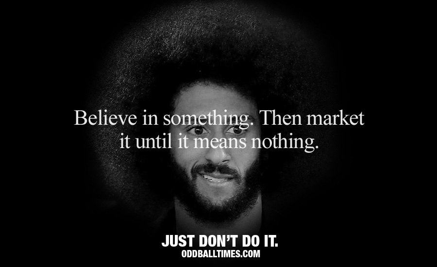 A parody of the Nike Colin Kaepernick advert. By Oddball Times