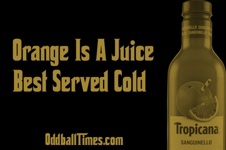 A parody advertisement for Tropicana Sanguinello in the style of The Godfather movie poster. By Oddball Times